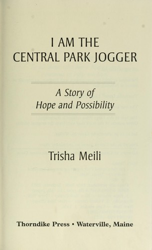 I am the Central Park jogger by Trisha Meili