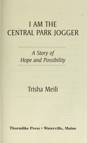 Cover of: I am the Central Park jogger | Trisha Meili
