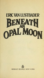 Cover of: Beneath an opal moon | Eric Lustbader