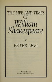 Cover of: The life and times of William Shakespeare | Peter Levi