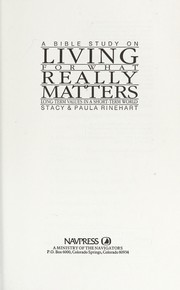 Cover of: A Bible study on living for what really matters | Stacy Rinehart