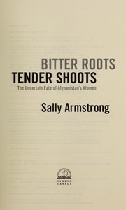 Cover of: Bitter roots, tender shoots