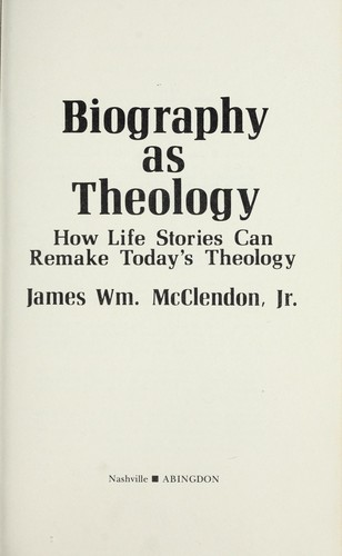 Biography as theology by James William McClendon