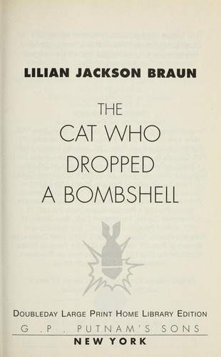 The cat who dropped a bombshell by Lilian Jackson Braun