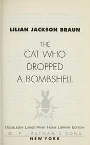 Cover of: The cat who dropped a bombshell | Lilian Jackson Braun