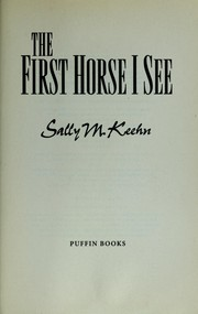 Cover of: The first horse I see | Sally M. Keehn