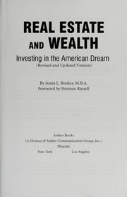 Cover of: Real estate and wealth : investing in the American dream |