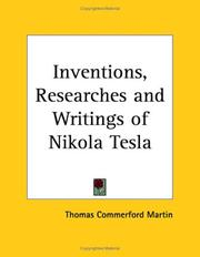 The inventions, researches and writings of Nikola Tesla by Thomas Commerford Martin