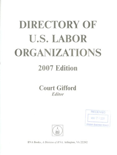 Directory of U.s. Labor Organizations, 2007 Edition by Court Gifford