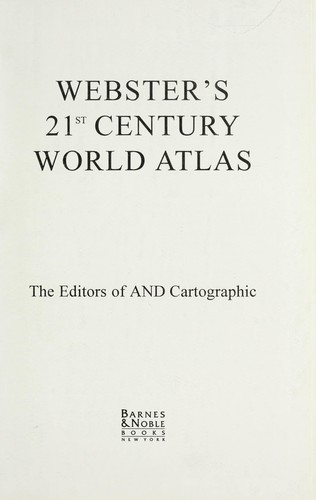 Websters Century World Atlas by And Cartographic