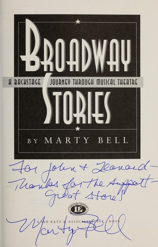 Broadway stories : a backstage journey through musical theatre by