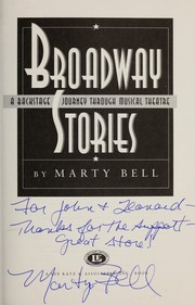 Cover of: Broadway stories : a backstage journey through musical theatre |