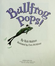 Cover of: Bullfrog pops! | Rick Walton