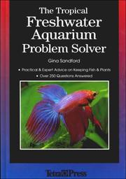 Cover of: The Tropical Freshwater Aquarium Problem Solver