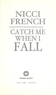 Cover of: Catch me when I fall | Nicci French