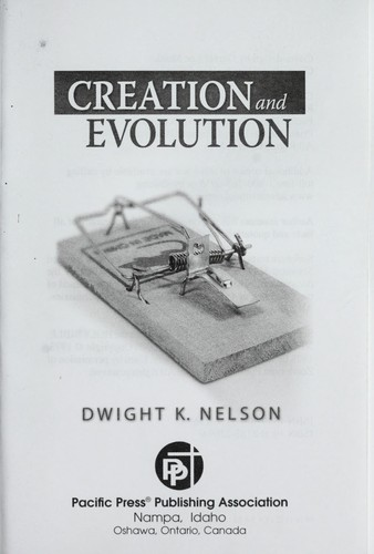 Creation and evolution by Dwight K. Nelson