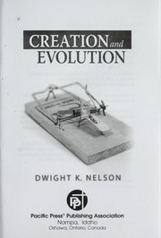 Cover of: Creation and evolution | Dwight K. Nelson