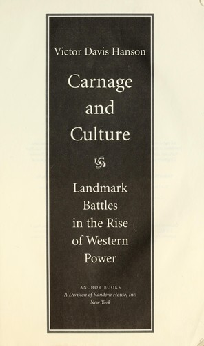 Carnage and culture : landmark battles in the rise of Western power by