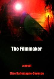 Cover of: The filmmaker | Elise Dallemagne-Cookson