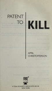 Cover of: Patent to kill | April Christofferson