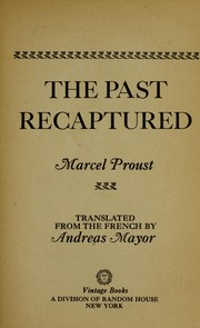 Cover of: The past recaptured: Translated from the French by Andreas Mayor.