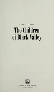 Cover of: The children of Black Valley | Evan Kilgore