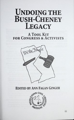 Undoing the Bush-Cheney legacy by Ann Fagan Ginger