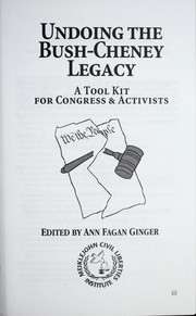 Cover of: Undoing the Bush-Cheney legacy | Ann Fagan Ginger