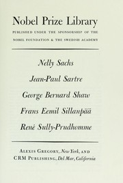 Cover of: Nelly Sachs, Jean-Paul Sartre, George Bernard Shaw, Frans Eemil Sillanpää, René Sully-Prudhomme