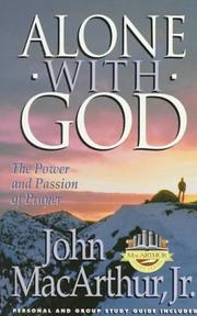 Cover of: Alone With God: Rediscovering the Power & Passion of Prayer
