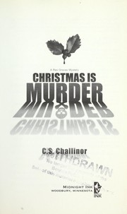 Cover of: Christmas is murder | C. S. Challinor