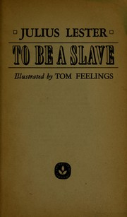 a review of to be a slave by julius lester Julius lester's novel, to be a slave also outlines the suffering endured by slaves slaves were forced to clean and work, with no advantage white masters seemed heartless and vindictive.