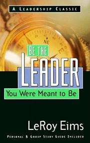 Cover of: Be the leader you were meant to be