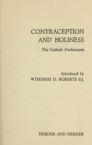 Cover of: Contraception and holiness; the Catholic predicament; |