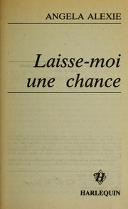 Cover of: Laisse-moi une chance