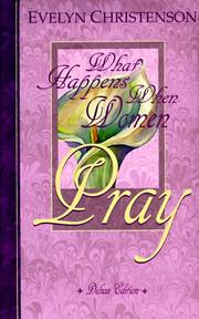Cover of: What Happens When Women Pray Anniversary Edition