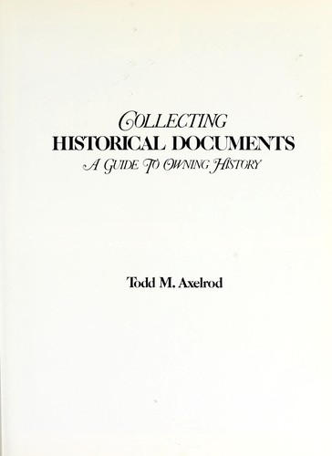 Collecting historical documents by Todd M. Axelrod