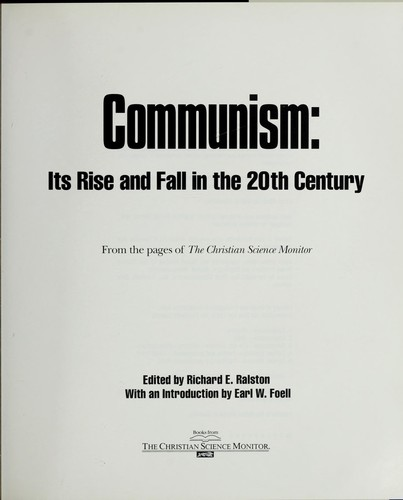 Communism by edited by Richard E. Ralston ; with an introduction by Earl W. Foell.