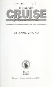 Cover of: The Complete cruise handbook | Anne Vipond