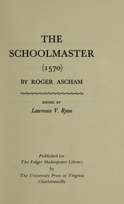 Cover of: The Schoolmaster (1570) | Roger Ascham