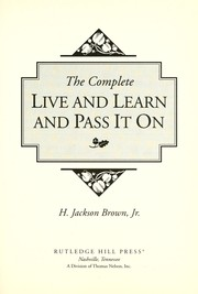 Cover of: The Complete Live and Learn and Pass It On