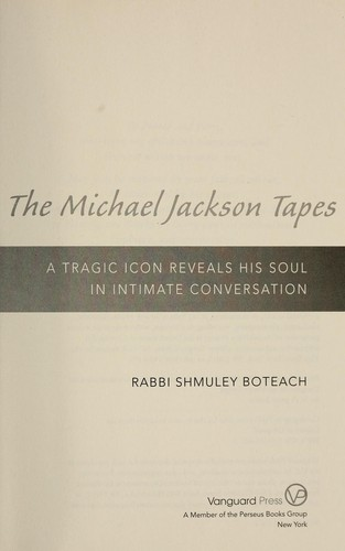 The Michael Jackson tapes : a tragic icon reveals his soul in intimate conversation by