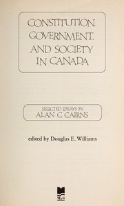 Cover of: Constitution, government and society in Canada | Alan C. Cairns