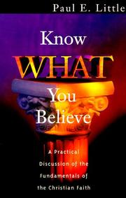 Cover of: Know what you believe | Little, Paul E.
