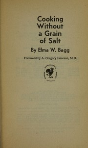 Cover of: Cooking without a grain of salt