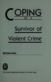 Cover of: Coping as a survivor of a violent crime | Barbara A. Moe