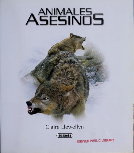 Animales asesinos by Claire Llewellyn