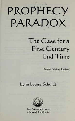 Prophecy paradox : the case for a first century end time by