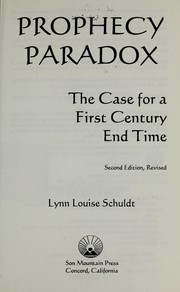 Cover of: Prophecy paradox : the case for a first century end time |