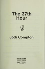 Cover of: The 37th hour | Jodi Compton